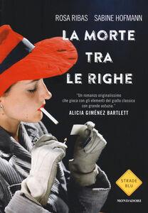 Foto Cover di La morte tra le righe, Libro di Rosa Ribas,Sabine Hofmann, edito da Mondadori