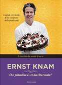 Libro Che paradiso è senza cioccolato? Ernst Knam