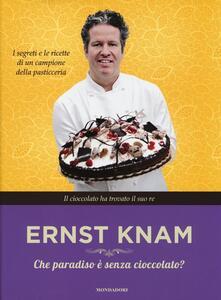 Che paradiso è senza cioccolato? - Ernst Knam - copertina