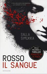 Libro Rosso il sangue. Trilogia di Biancaneve Salla Simukka