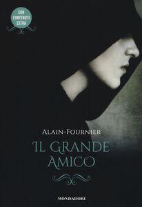 Foto Cover di Il grande amico, Libro di Henri Alain-Fournier, edito da Mondadori