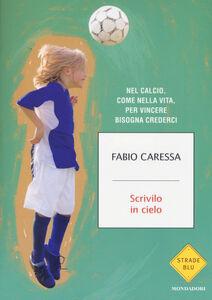 Libro Scrivilo in cielo Fabio Caressa