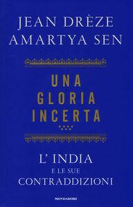 Libro Una gloria incerta. L'India e le sue contraddizioni Amartya K. Sen , Jean Drèze