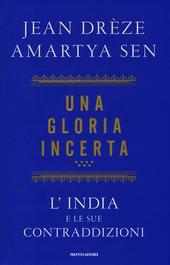 Una gloria incerta. L'India e le sue contraddizioni