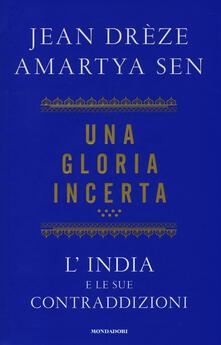 Una gloria incerta. L'India e le sue contraddizioni - Amartya K. Sen,Jean Drèze - copertina