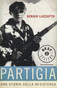 Partigia. Una storia della resistenza - Luzzatto Sergio - wuz.it
