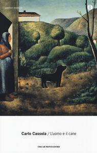 Foto Cover di L' uomo e il cane, Libro di Carlo Cassola, edito da Mondadori