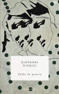 Libro Tutte le poesie Giovanni Giudici
