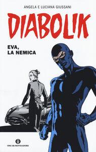 Libro Diabolik. Eva, la nemica Angela Giussani , Luciana Giussani