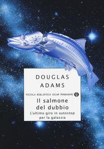 Foto Cover di Il salmone del dubbio, Libro di Douglas Adams, edito da Mondadori