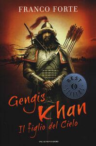 Foto Cover di Gengis Khan. Il figlio del cielo, Libro di Franco Forte, edito da Mondadori