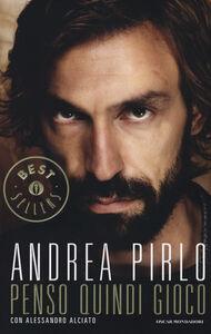 Libro Penso quindi gioco Andrea Pirlo , Alessandro Alciato