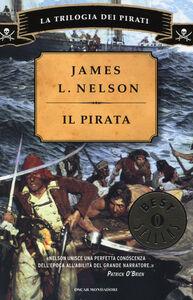 Libro Il pirata. La trilogia dei pirati James L. Nelson
