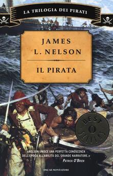 Il pirata. La trilogia dei pirati - James L. Nelson - copertina