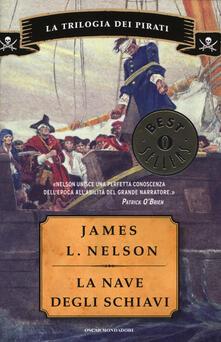 La nave degli schiavi. La trilogia dei pirati - James L. Nelson - copertina