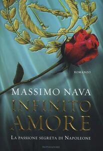Libro Infinito amore. La passione segreta di Napoleone Massimo Nava