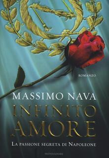 Infinito amore. La passione segreta di Napoleone - Massimo Nava - copertina