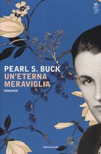 Libro Un' eterna meraviglia Pearl S. Buck