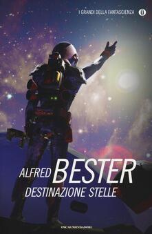 Destinazione stelle - Alfred Bester - copertina