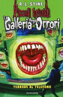 Terrore al telefono. La galleria degli orrori. Vol. 5 - Robert L. Stine - copertina