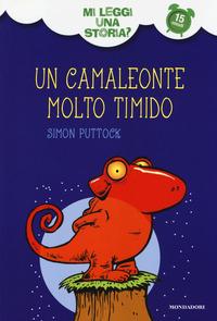 Un Un camaleonte molto timido. Mi leggi una storia? Ediz. illustrata
