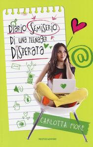 Libro Diario semiserio di una teenager disperata. Stargirl Carlotta Fiore