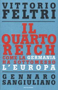 Libro Il Quarto Reich. Come la Germania ha sottomesso l'Europa Vittorio Feltri , Gennaro Sangiuliano