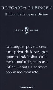 Tegliowinterrun.it Il libro delle opere divine. Testo latino a fronte Image