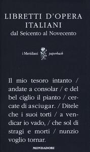 Libro Libretti d'opera italiani dal Seicento al Novecento