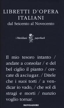 Libretti d'opera italiani dal Seicento al Novecento - copertina
