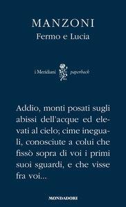 Foto Cover di Fermo e Lucia, Libro di Alessandro Manzoni, edito da Mondadori
