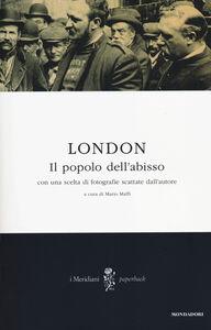Foto Cover di Il popolo dell'abisso, Libro di Jack London, edito da Mondadori