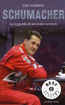 Schumacher. La leggenda di un uomo normale - Leo Turrini - copertina