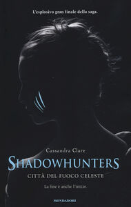Libro Città del fuoco celeste. Shadowhunters Cassandra Clare