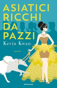 Libro Asiatici ricchi da pazzi Kevin Kwan