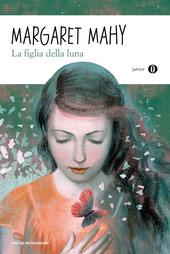 La figlia della luna - edizioni Mondadori