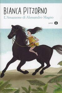 Foto Cover di L' Amazzone di Alessandro Magno, Libro di Bianca Pitzorno, edito da Mondadori