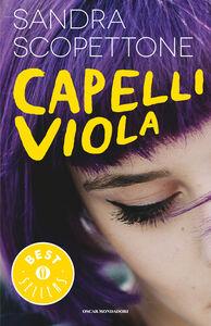Foto Cover di Capelli viola, Libro di Sandra Scoppettone, edito da Mondadori