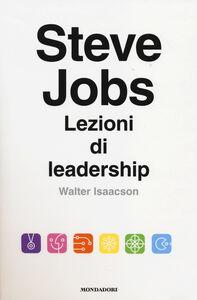 Libro Steve Jobs. Lezioni di leadership Walter Isaacson