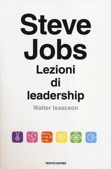 Steve Jobs. Lezioni di leadership - Walter Isaacson - copertina