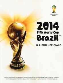 Fifa World Cup Brazil 2014. Il libro ufficiale - copertina