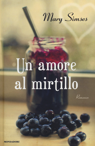 Libro Un amore al mirtillo Mary Simses
