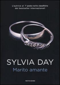 Foto Cover di Marito amante, Libro di Sylvia Day, edito da Mondadori