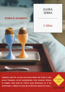 Libro L' Altra. Storia di un'amante Elvira Serra