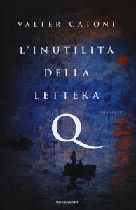 Libro L' inutilità della lettera Q Valter Catoni
