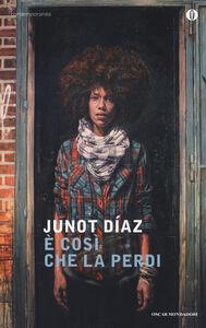 Libro È così che la perdi Junot Díaz