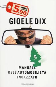 Libro Manuale dell'automobilista incazzato Gioele Dix