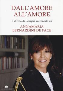 Libro Dall'amore all'amore Annamaria Bernardini De Pace