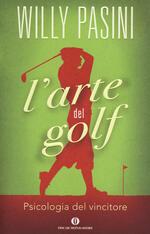 L' arte del golf. Psicologia del vincitore