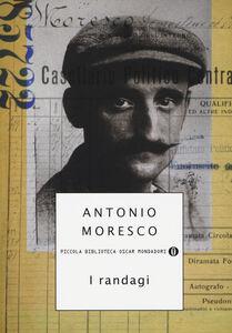 Libro I randagi Antonio Moresco
